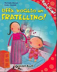 Uffa, voglio un Fratellino!