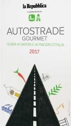 Autostrade gourmet: guida ai sapori e ai piaceri d'Italia