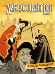Mercurio Loi. [3]: Il piccolo palcoscenico