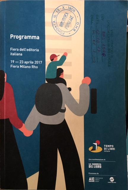 Tempo di libri : fiera dell'editoria italiana, 19-23 aprile 2017, Fiera Milano Rho, 1. edizione : una manifestazione