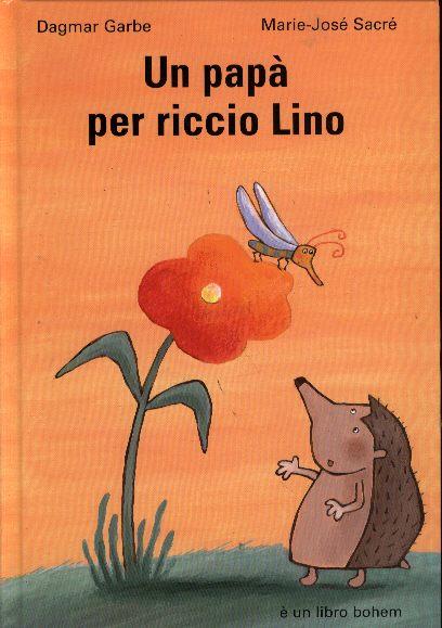 Un papà per riccio Lino