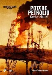 Potere e petrolio: Enrico Mattei