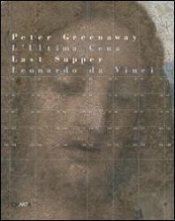 Peter Greenaway: L' ultima   cena  di  Leonardo
