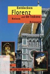 Entdecken Florenz und die Toskana
