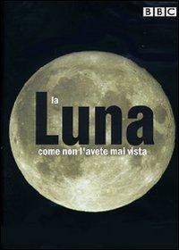 La luna come non l'avete mai vista