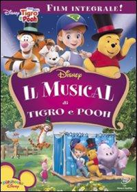 I miei amici Tigro e Pooh. Il musical di Tigro e Pooh