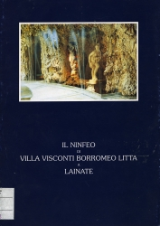 Il Ninfeo di Villa Visconti Borromeo Litta a Lainate