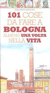 101 cose da fare a Bologna almeno una volta nella vita
