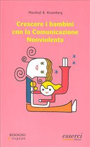 Crescere i bambini con la comunicazione nonviolenta