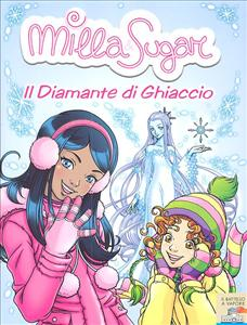 Milla & Sugar. Il diamante di ghiaccio