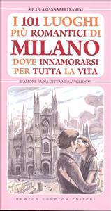 I 101  luoghi più romantici di Milano dove innamorarsi per tutta la vita
