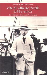 Vita di Alberto Pirelli (1882-1971)