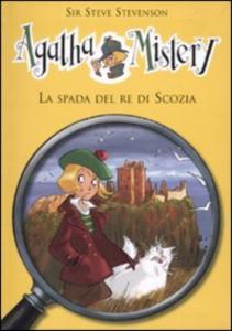 Agatha Mistery. 3: La spada del re di Scozia
