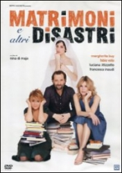 Matrimoni  e  altri   disastri