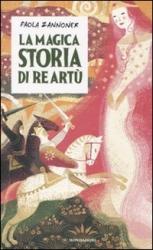 La magica storia di Re Artù