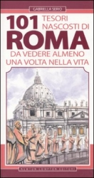 101 tesori nascosti di Roma da vedere almeno una volta nella vita