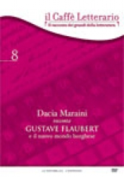 Dacia   Maraini   racconta  Gustave Flaubert e il nuovo mondo borghese