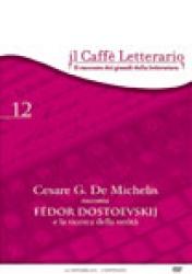 Cesare G. De Michelis racconta Fedor  Dostoevskij  e la  ricerca  della verità