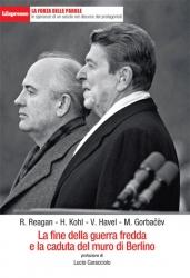 La fine  della  guerra   fredda  e la  caduta  del  muro  di  Berlino