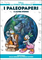 Storia Universale. 1: I paleopaperi e altre storie, preistoria: dalle origini all'homo sapiens