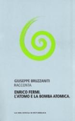 Giuseppe Bruzzaniti racconta Enrico Fermi