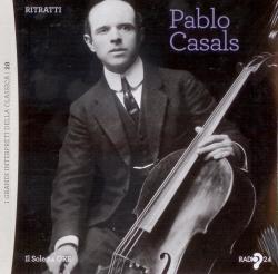 """Pablo Casals: [brani tratti da] Luigi Boccherini (1743-1805) arr. Friederich Grutzmacher (1832-1903) Cello Concerto in B flat; Ludwig van Beethoven (1770-1827) Trio for Piano, Violin and Cello No.7 in B flat, Op.97, """"Archhduke""""; Johann Sebastian Bach (1685-1750) Suite n.3 in C major BWV 1009"""