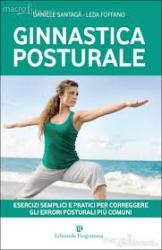 Ginnastica posturale. Esercizi semplici e pratici per correggere gli errori posturali più comuni