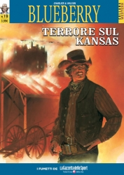 Blueberry. 19: Terrore sul Kansas