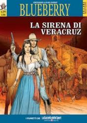 Blueberry. 24: La sirena di Veracruz