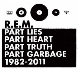 Part lies, Part heart, Part truth, Part garbage 1982-2011