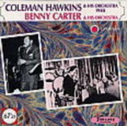Coleman Hawkins and his orchestra, Benny Carter and his orchestra