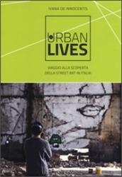 Urban lives: viaggio alla scoperta della street art in Italia