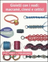 Gioielli con nodi: macramè, cinesi e celtici