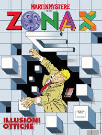 Martin Mystère presenta Zona X. Illusioni ottiche