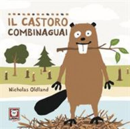 Il castoro combinaguai