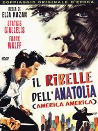 Il ribelle dell'Anatolia (America America)